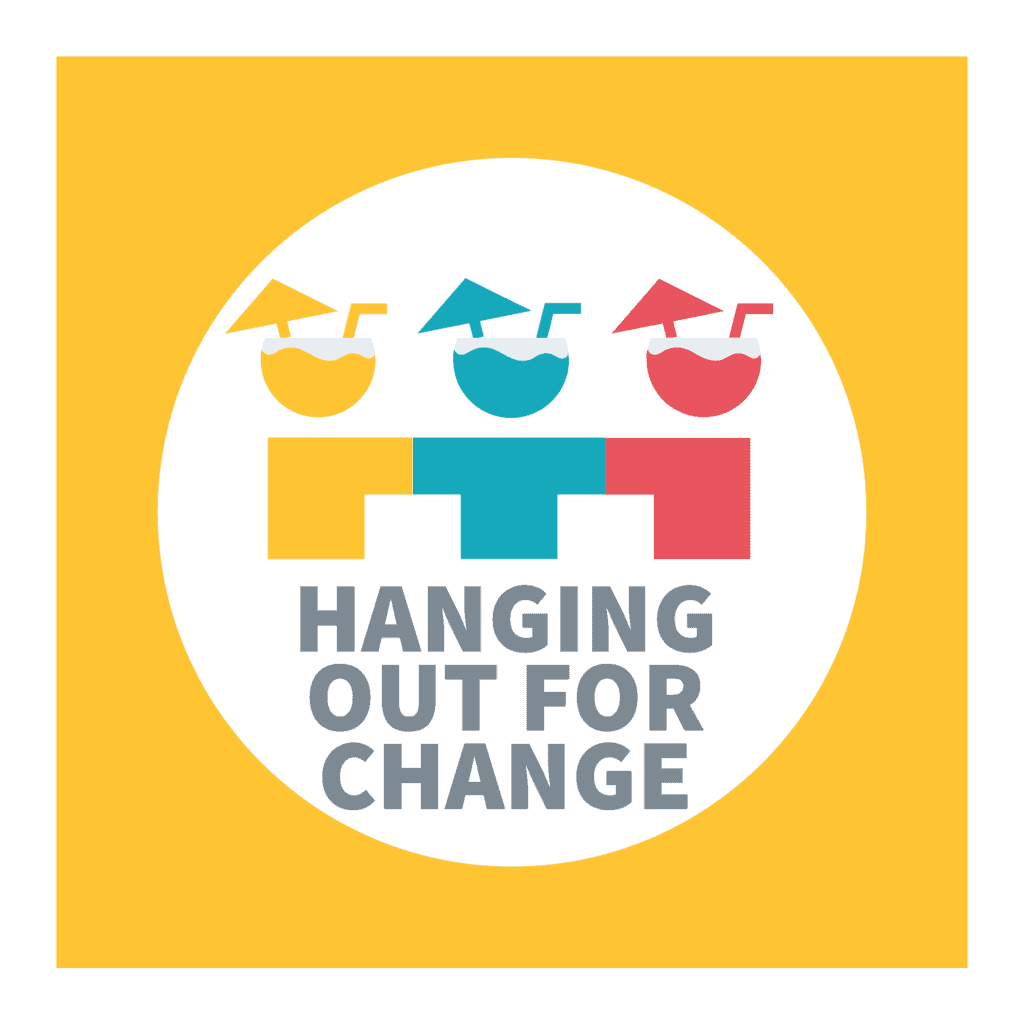 Hanging Out for Change