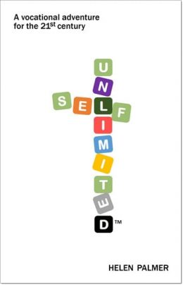 Self unLimited: A vocational adventure for the 21st century by Helen Palmer